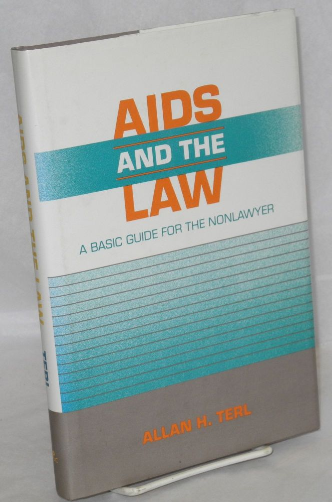 AIDS and the law; a basic guide for the nonlawyer. Allan H. Terl.