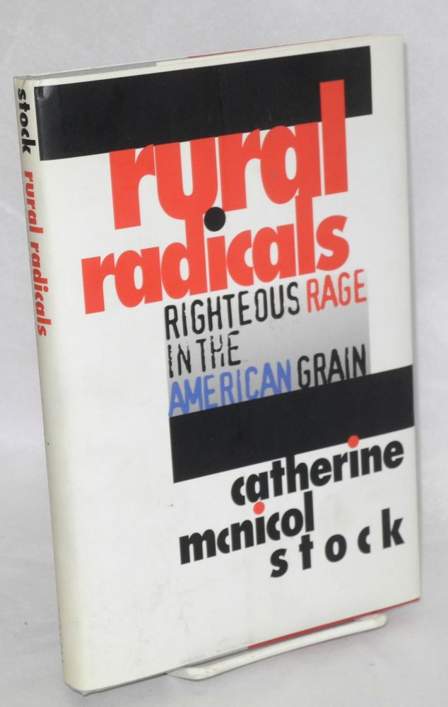 Rural radicals, righteous rage in the American grain. Catherine McNicol Stock.