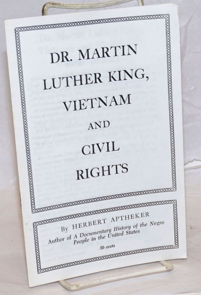 Dr. Martin Luther King, Vietnam and civil rights. Herbert Aptheker.