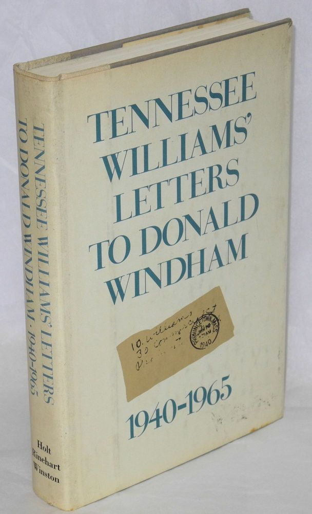 Tennessee Williams' letters to Donald Windham, 1940-1965. Donald Windham, Tennessee Williams, edited.