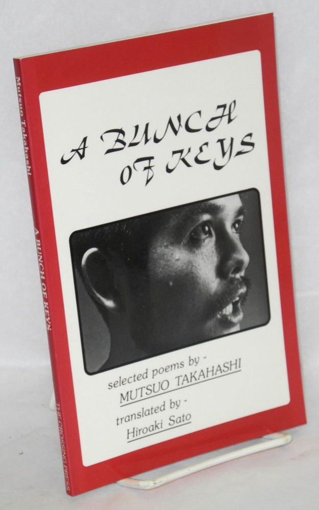 A bunch of keys; selected poems. Mutsuo Takahashi, , Hiroaki Sato, Robert Peters.
