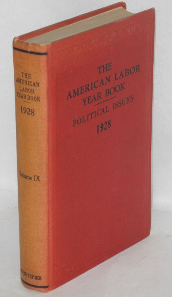 The American labor year book, 1928; political issues facing American labor, by the Labor Research Department of the Rand School of Social Science.