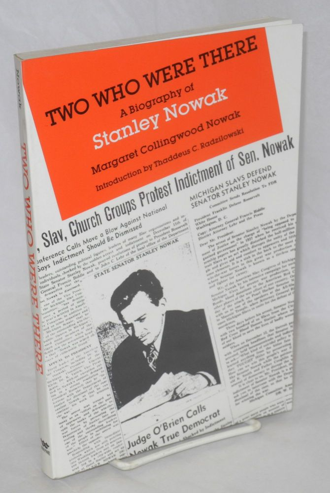 Two who were there, a biography of Stanley Nowak. Introduction by Thaddeus C. Radzilowski. Margaret Collingwood Nowak.