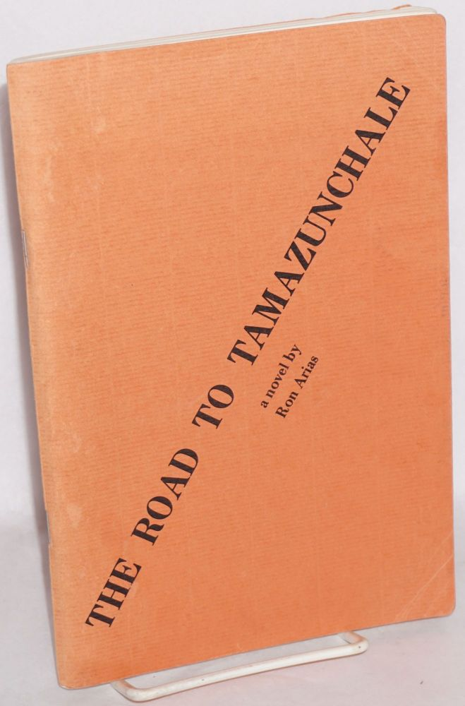 The road to Tamazunchale; a novel, West Coast Poetry Review, #16 (vol. 4, #4). Ron Arias, , Tomás Rivera.