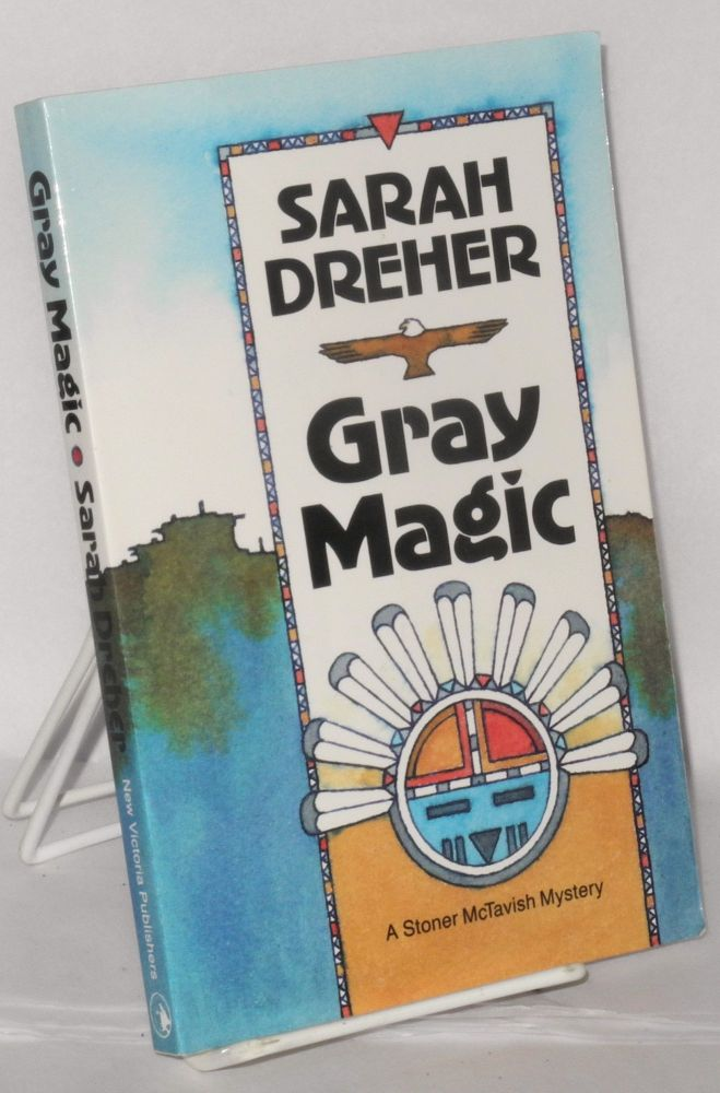 Gray magic: a Stoner McTavish mystery. Sarah Dreher.