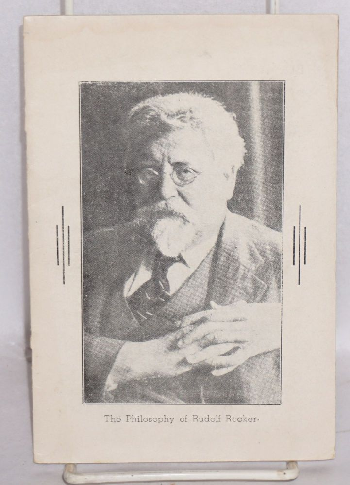 """The philosophy of Rudolf Rocker's forthcoming book """"Nationalism and its relations to culture"""" (This summarization edited by) Dr. Frederick W. Roman. Introduction by Cassius V. Cook. Rudolf Rocker."""