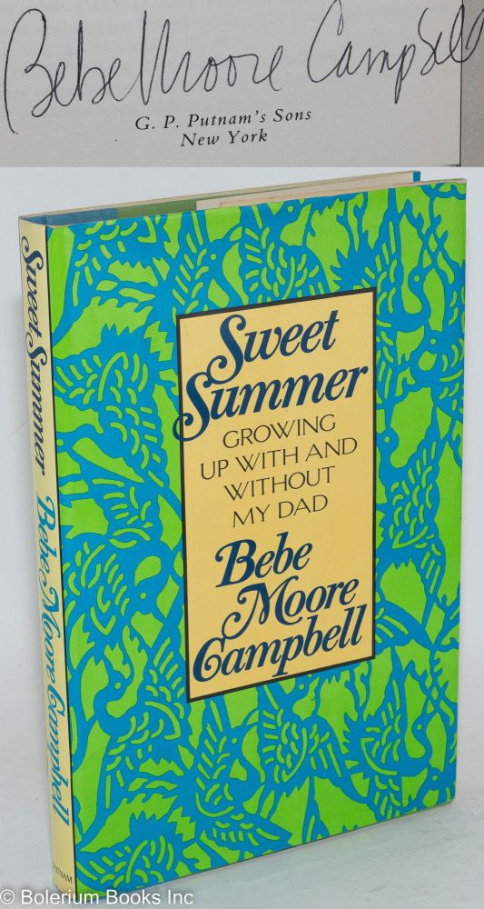 Sweet summer; growing up with & without my dad. Bebe Moore Campbell.