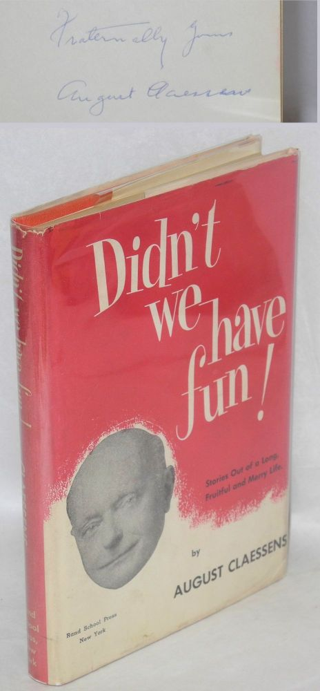 Didn't we have fun! Stories out of a long, fruitful and merry life. August Claessens.