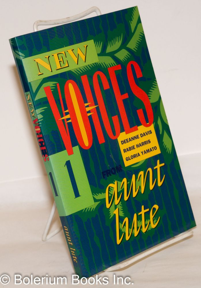 New voices 1 from aunt lute; guest editor, Sauda Burch. DeeAnne Davis, Rabie Harris, Gloria Yamato.
