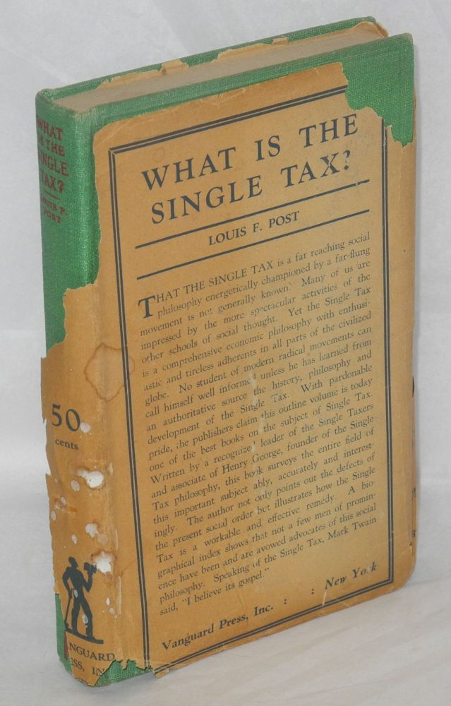 What is the single tax? Louis Freeland Post.