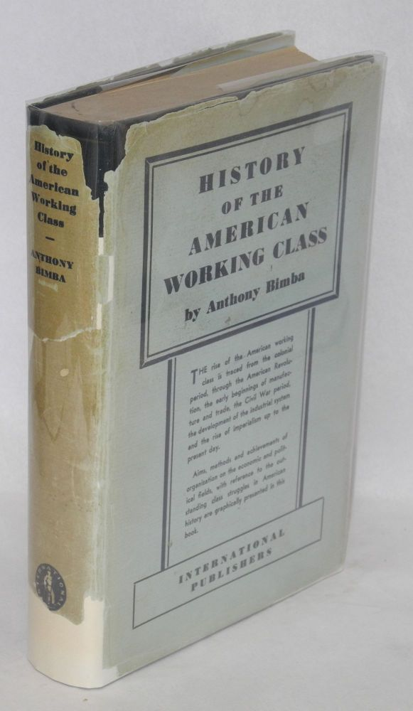 The history of the American working class. Anthony Bimba.