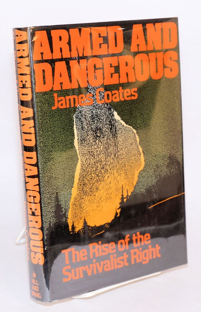 Armed and dangerous; the rise of the survivalist right. James Coates