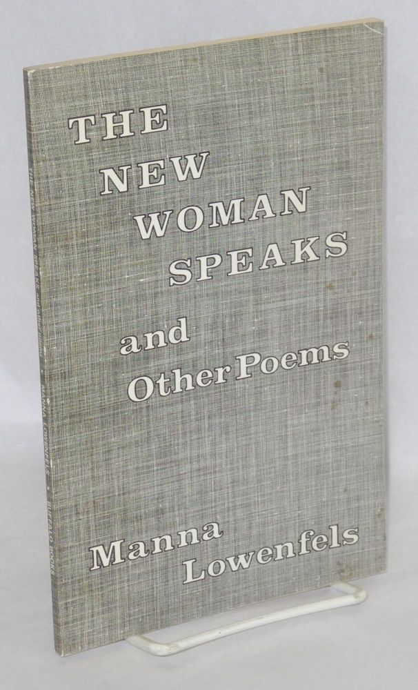 The new woman speaks, and other poems. Manna Lowenfels.