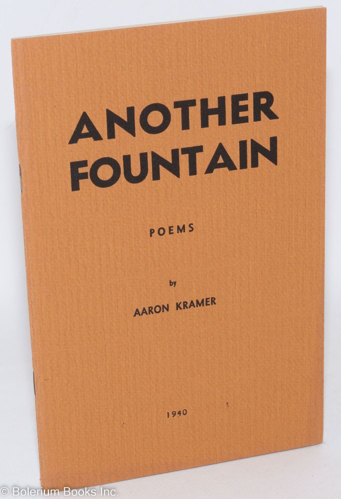 Another fountain, poems. Aaron Kramer.
