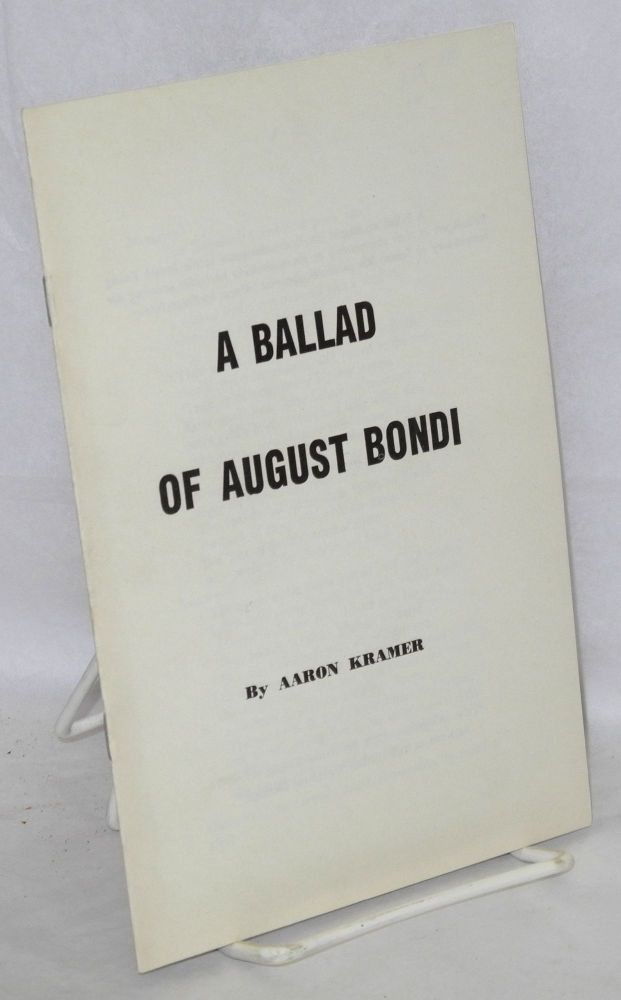 A ballad of August Bondi, commissioned by the Jewish Young Folksingers as their contribution to the nationwide festivities honoring the tercentenary of Jewish life in North America. Aaron Kramer.