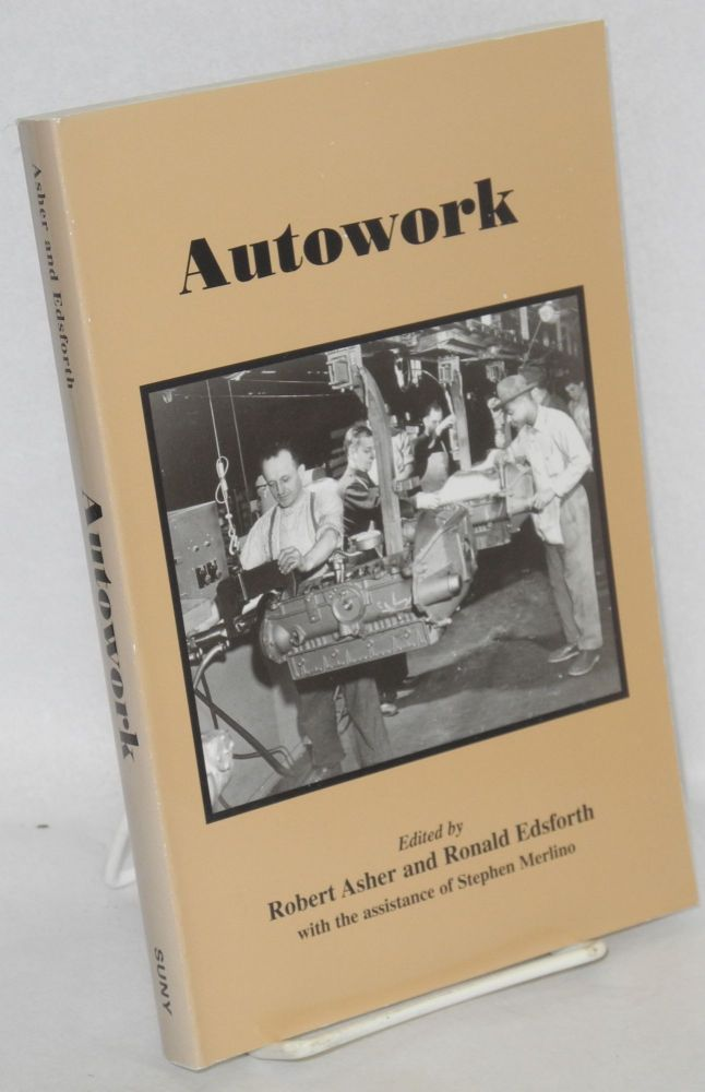 Autowork. With the assistance of Stephen Merlino. Robert Asher, ed Ronald Edsforth.