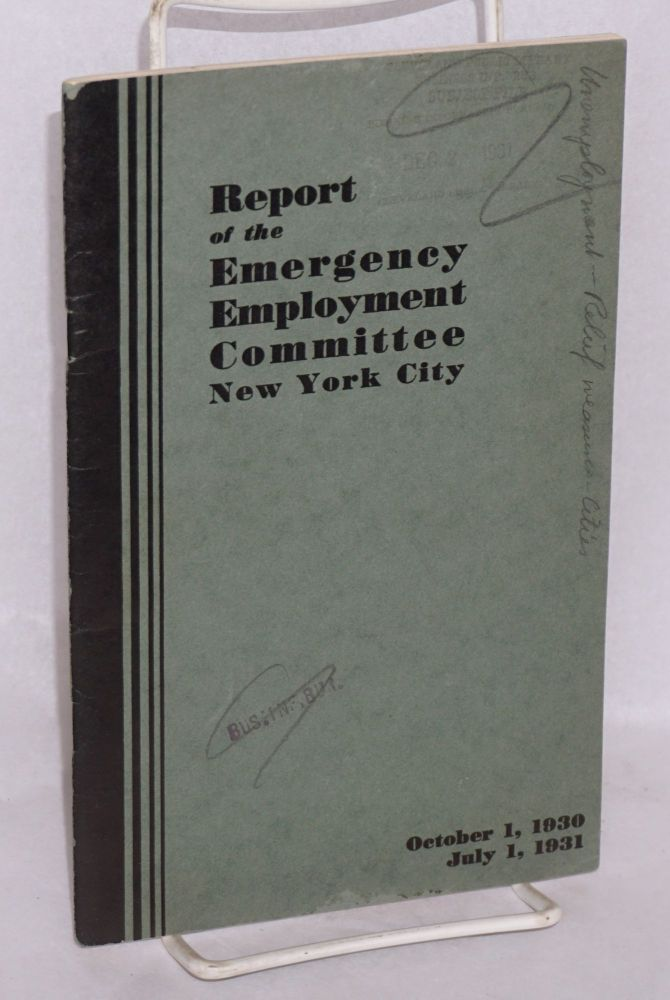 Report of the Emergency Employment Committee New York City, October 1, 1930 [to] July 1, 1931. New York City.