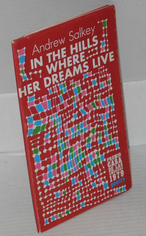 In the hills where her dreams live; poems for Chile, 1973-1978. Andrew Salkey.