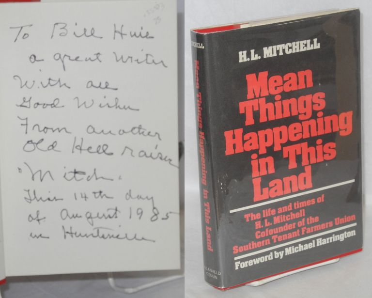 Mean things happening in this land; the life and times of H.L. Mitchell, co-founder of the Southern Tenant Farmers Union. Foreword by Michael Harrington. H. L. Mitchell.