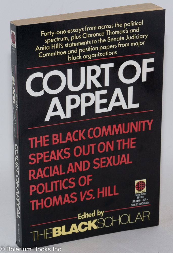Court of appeal; the black community speaks out on the racial and sexual politics of Clarence Thomas vs. Anita Hill. Robert Chrisman, Robert L. Allen.