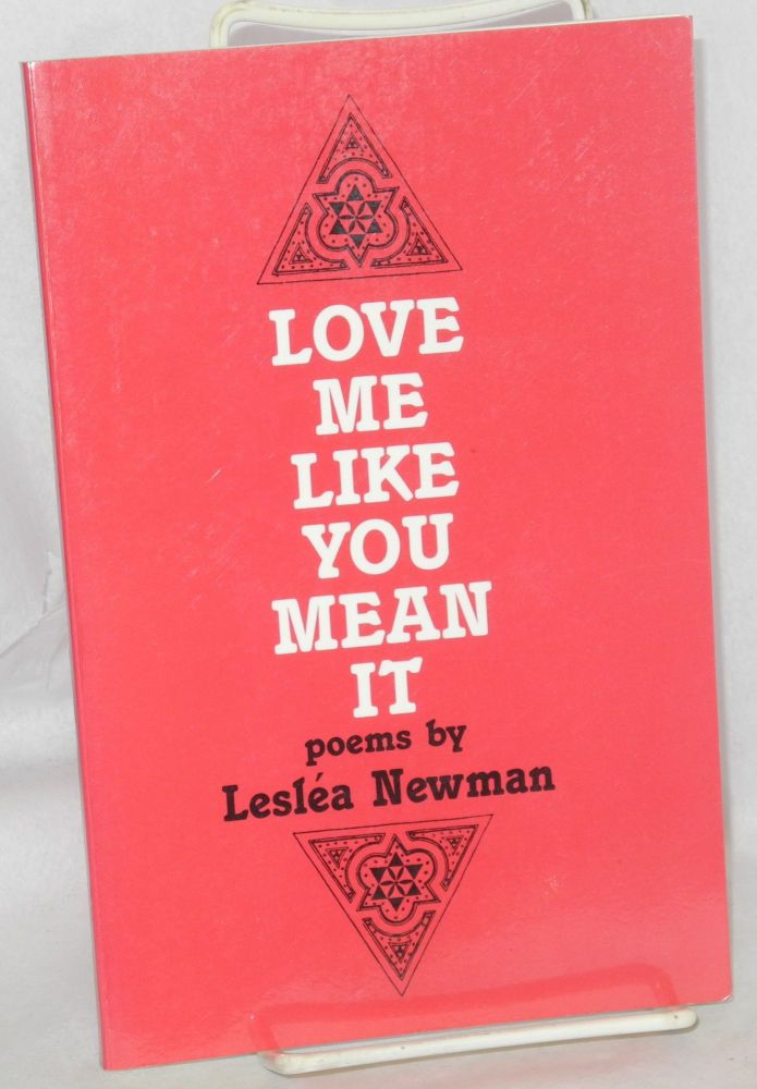 Love me like you mean it; poems. Lesléa Newman.