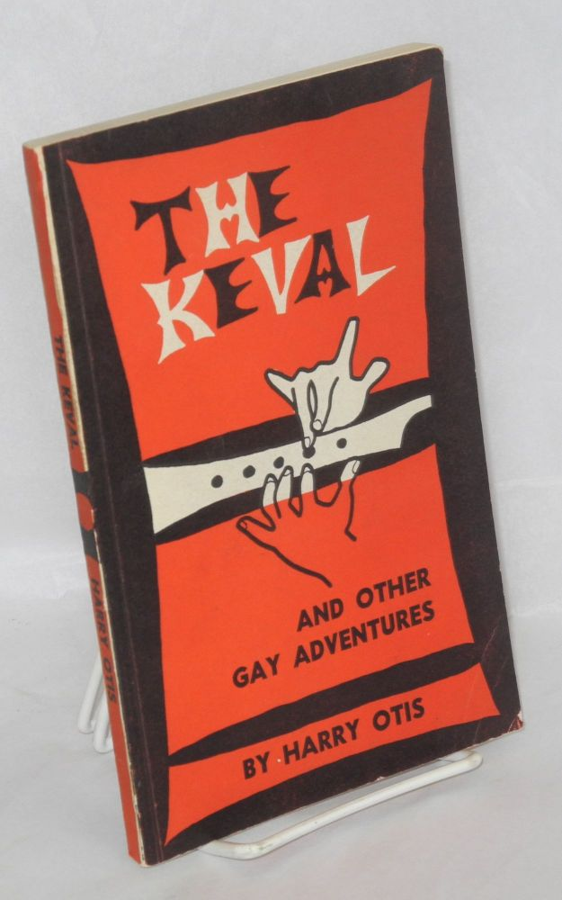 The keval and other gay adventures. Harry Otis.
