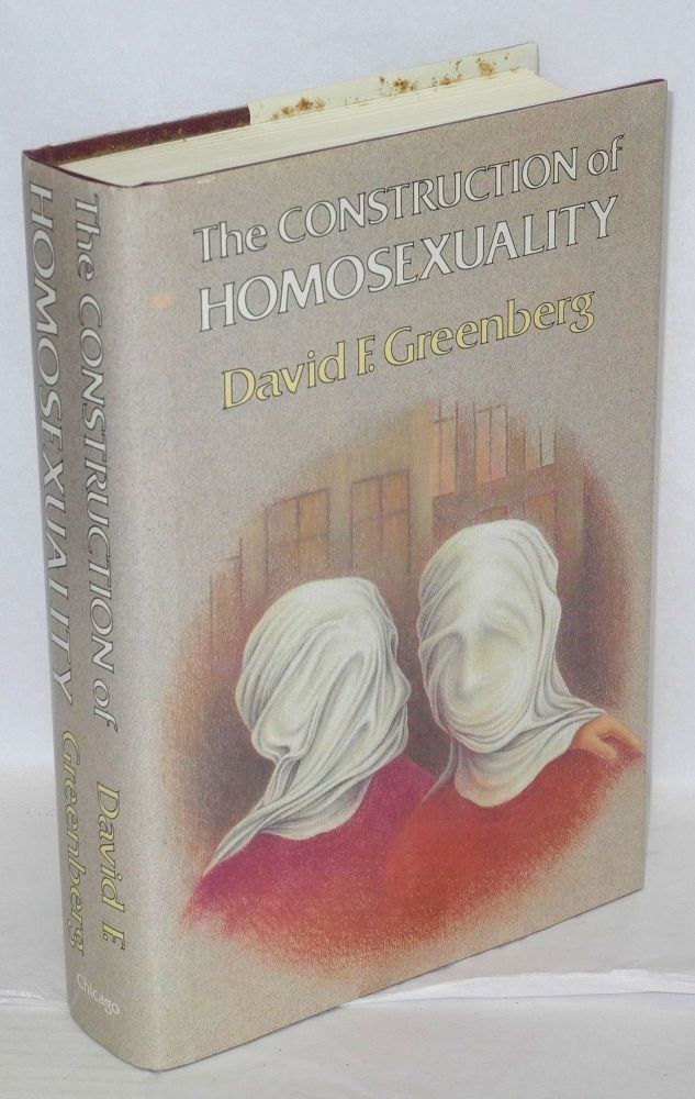 The construction of homosexuality. David F. Greenberg.