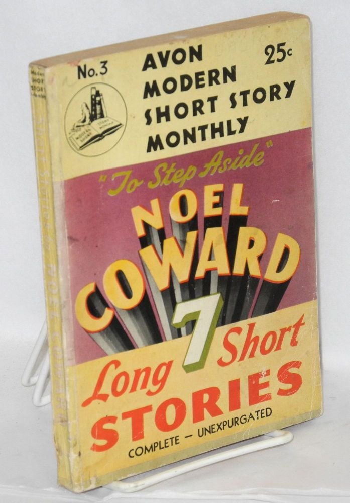 To step aside; seven long short stories. Noel Coward.