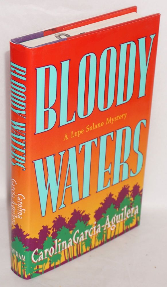 Bloody waters; a Lupe Solano mystery. Caroline Garcia-Aguilera.