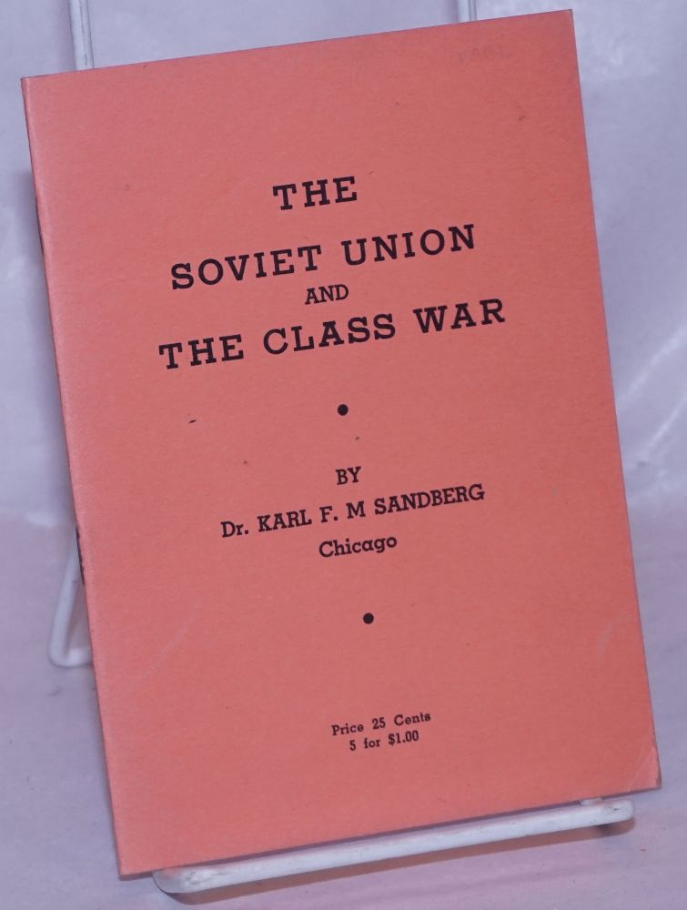 The Soviet Union and the class war. Karl F. M. Sandberg.