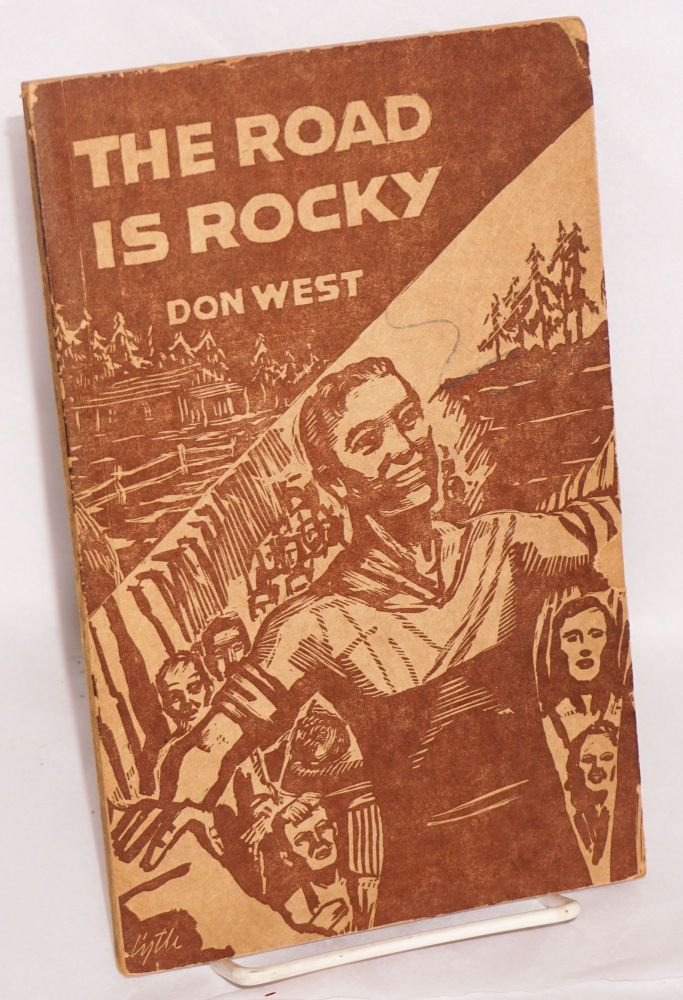 The road is rocky; a collection of poems. Don West.