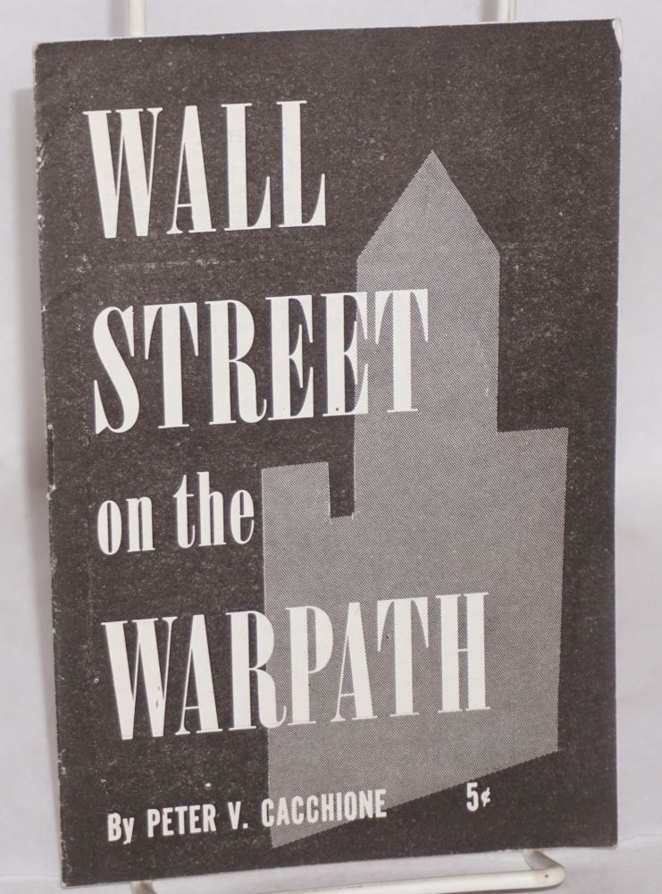 Wall Street on the warpath. Peter V. Cacchione.