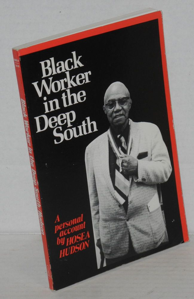 Black worker in the deep South; a personal record. Hosea Hudson.