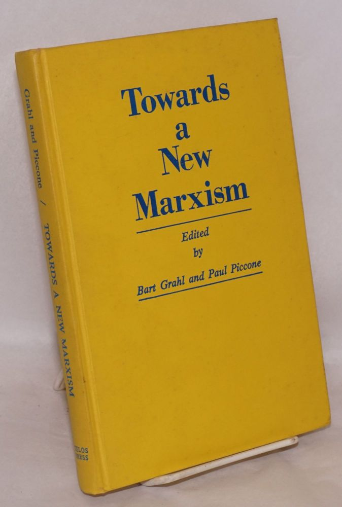 Towards a new Marxism; proceedings of the First International Telos Conference, October 8-11, 1970, Waterloo, Ontario. Bart Grahl, eds Paul Piccone.