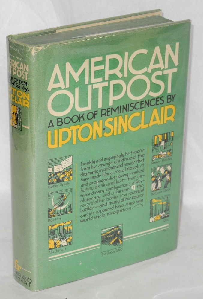 American outpost; a book of reminiscences. Upton Sinclair.
