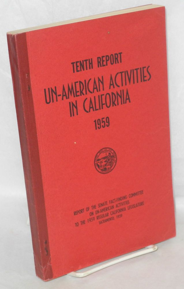 Tenth report of the Senate factfinding subcommittee on un-American activities, 1959. California Legislature.