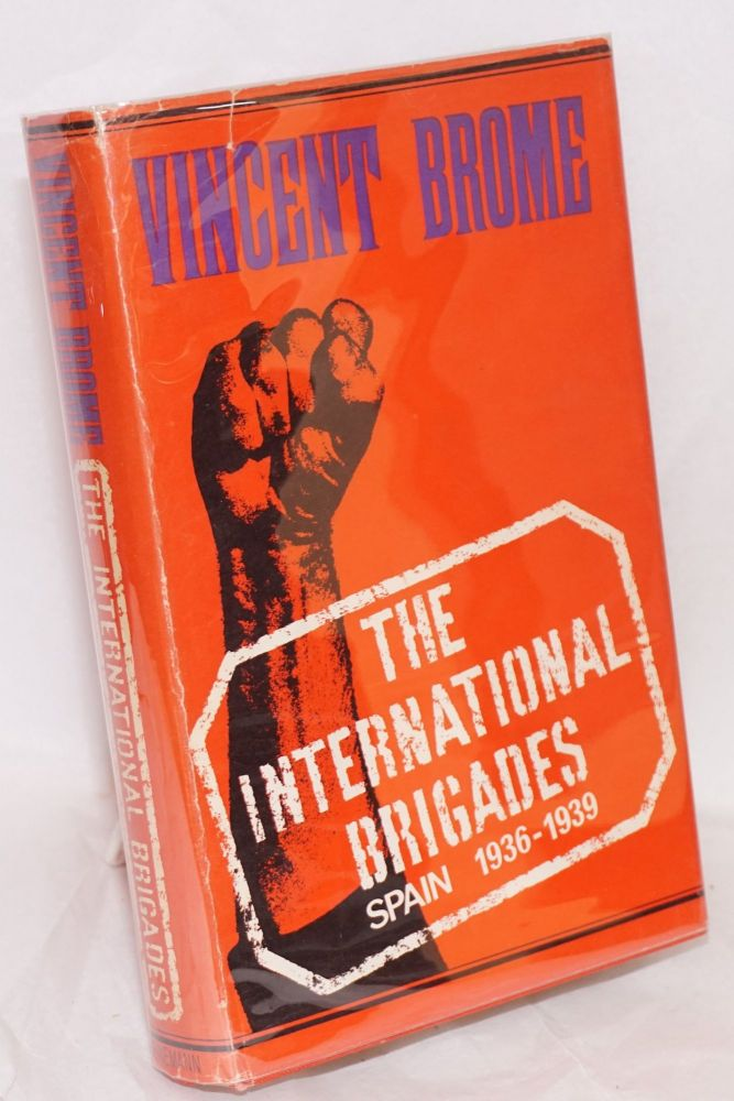 The international brigades; Spain 1936-1939. Vincent Brome.