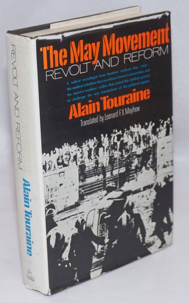 The May movement; revolt and reform. May 1968--the student rebellion and workers' strikes-the birth of a social movement. Translated by Leonard F.X. Mayhew. Alain Touraine.