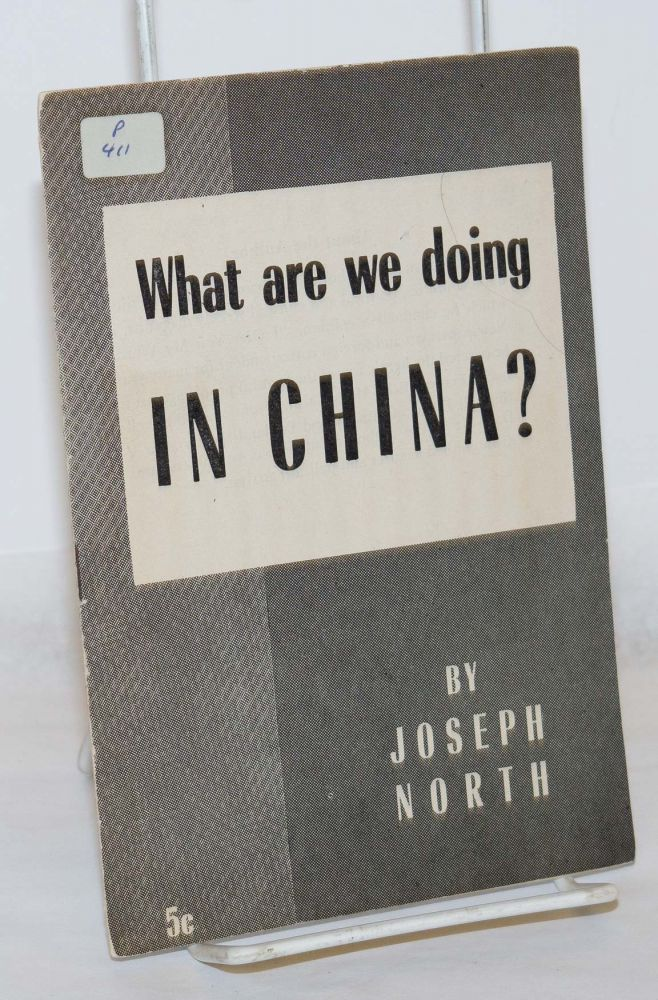What are we doing in China? Joseph North.