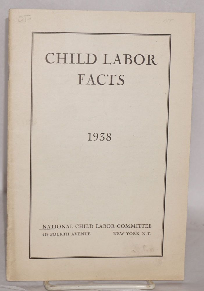 Child labor facts, 1938. National Child Labor Committee.