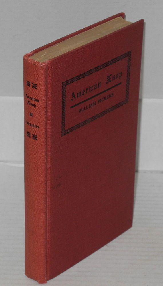 American Æsop; Negro and other humor. William Pickens.