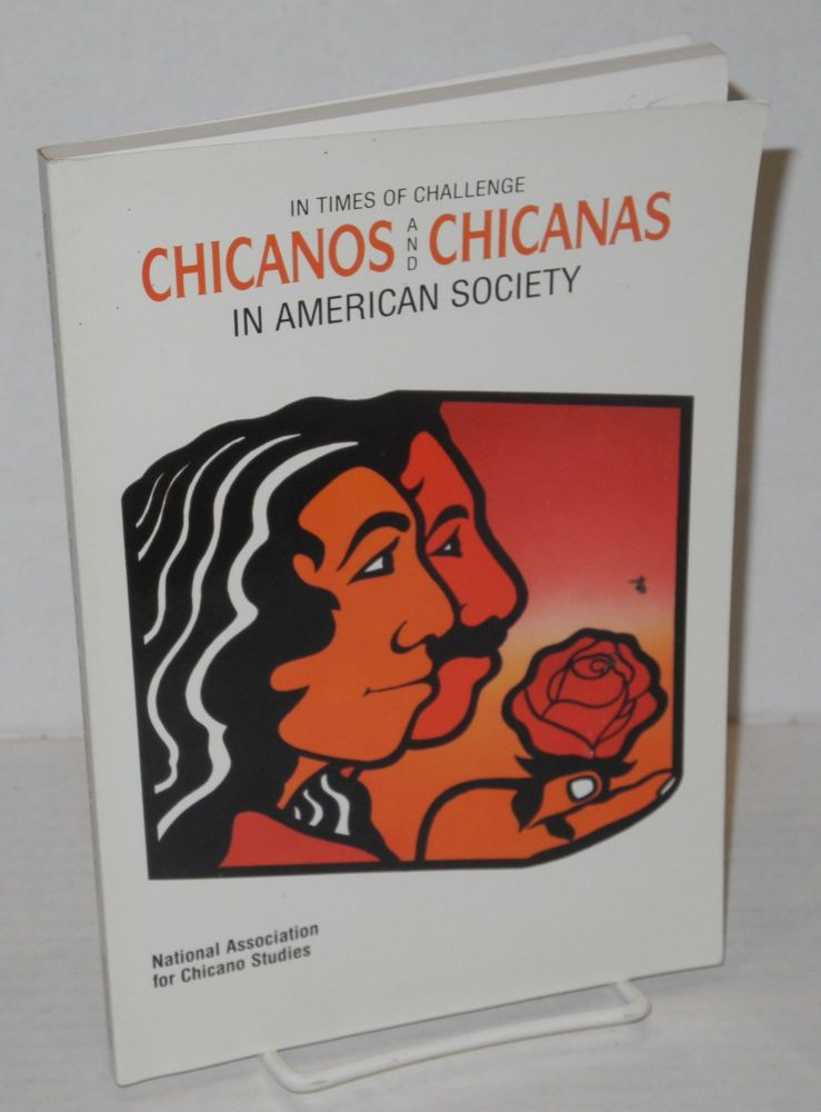 In times of challenge: Chicanos and Chicanas in American society. National Association for Chicano Studies.