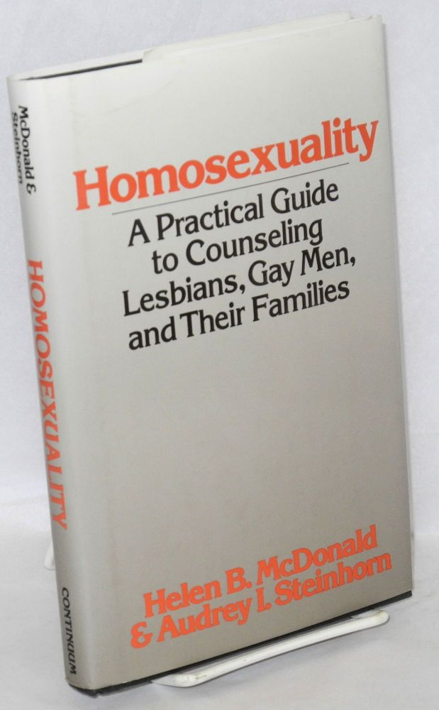 Homosexuality; a practical guide to counseling lesbians, gay men, and their families. William van Ornum, Helen B. McDonald, Audrey I. Steinhorn.