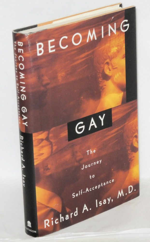 Becoming gay ; the journey to self-acceptance. Richard A. Isay.
