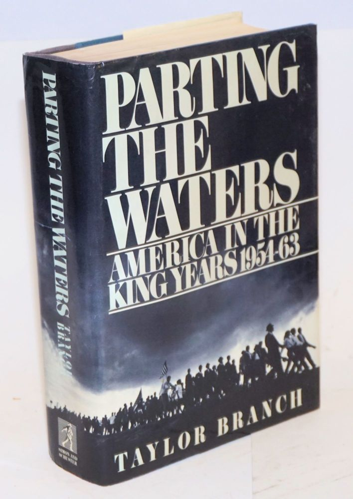 Parting the waters; America in the King years, 1954-63. Taylor Branch.