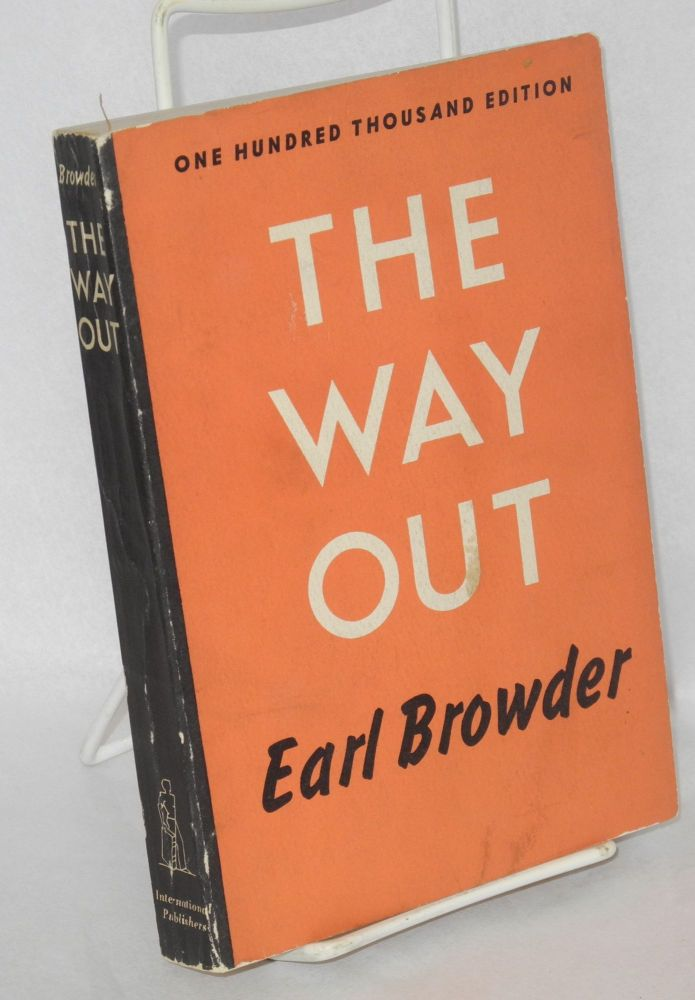 The way out. Earl Browder.