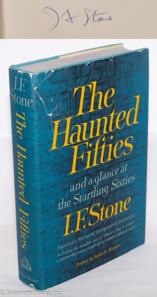 The haunted fifties. Preface by James R. Newman. I. F. Stone.