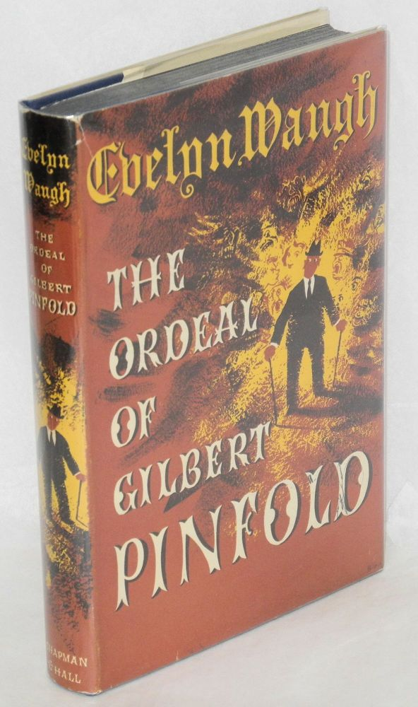 The ordeal of Gilbert Pinfold; a conversation piece. Evelyn Waugh.