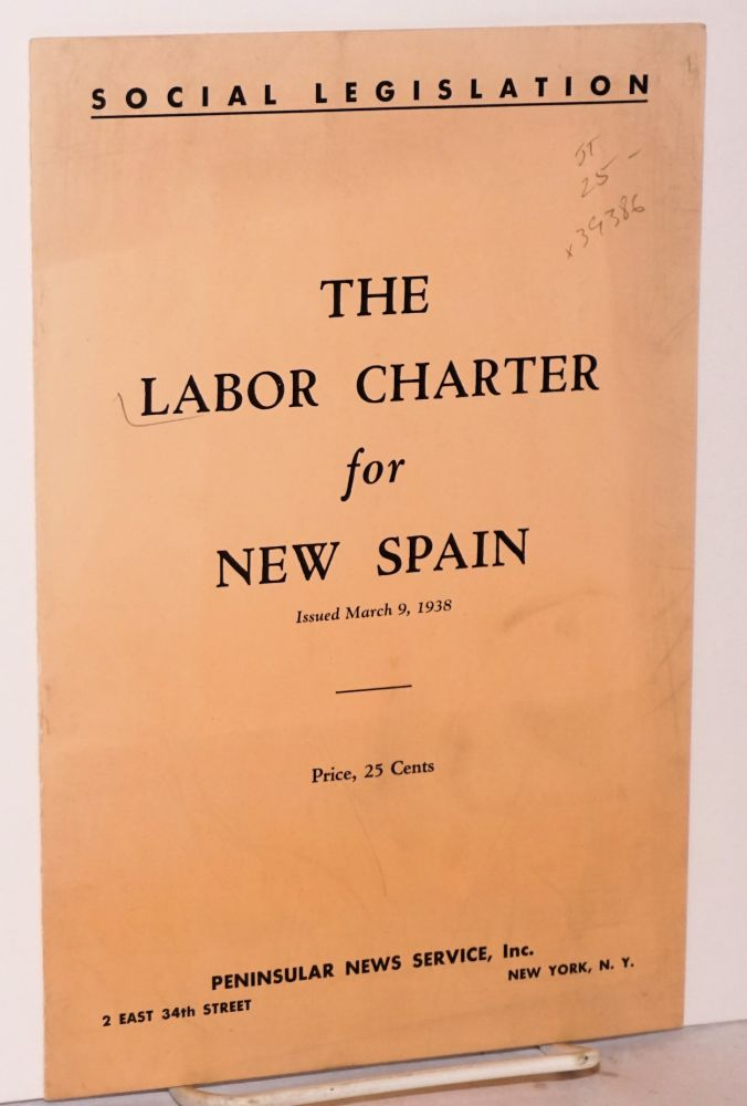 The labor charter for new Spain; issued March 9, 1938