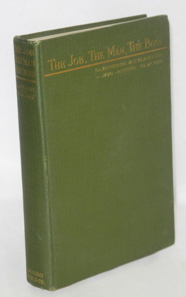 The job, the man, the boss. Katherine H. M. Blackford, Arthur Newcomb.